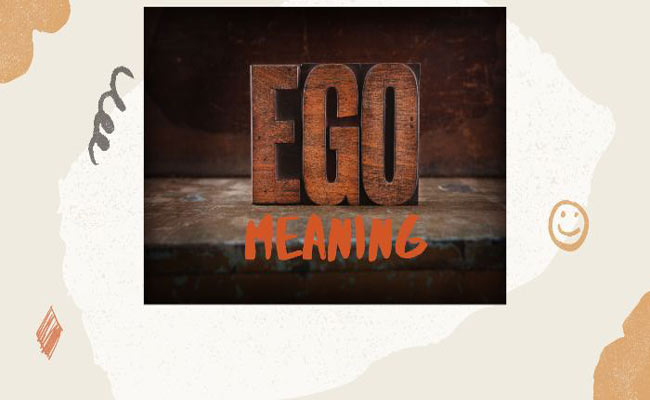 What is Ego Meaning? Ego Definition And Meaning